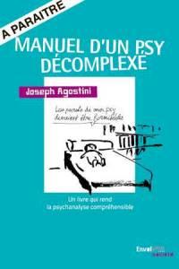 Manuel d'un psy décomplexé - Joseph Agostini